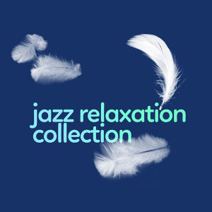 Jazz Relaxation Collection