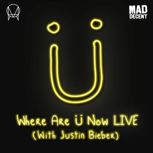 Where Are Ü Now LIVE (with Justin Bieber) - 2016 Live Edit