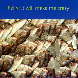 It Will Make Me Crazy (Felix's Piano Mix) - Felix's Piano Mix
