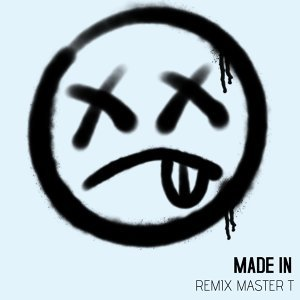 Made In - Remix Master T