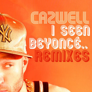 I Seen Beyonce… featuring Jonny Makeup: The Remixes