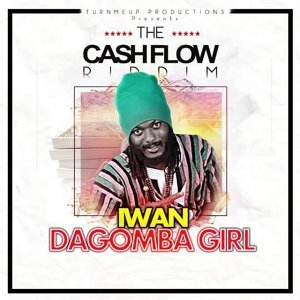 Dagomba Girl Ungrateful (The Cashflow Riddim) [Turn Me Up Productions Presents]
