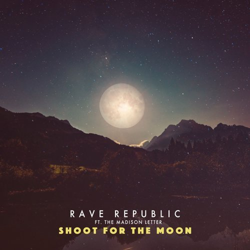 Shoot For The Moon (feat. The Madison Letter)