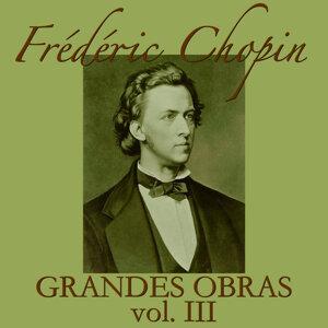 Frédéric Chopin Grandes Obras Vol. III