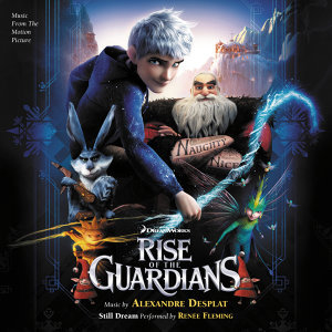 Rise Of The Guardians - Music From The Motion Picture