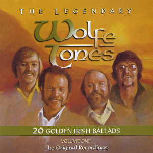 The Legendary Wolfe Tones, Vol. 1 - 20 Golden Irish Ballads