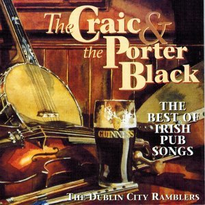 The Craic and the Porter Black - The Best of Irish Pub Songs