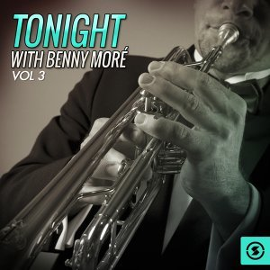 Tonight With Benny Moré, Vol. 3