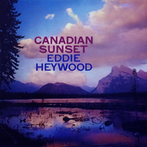 Canadian Sunset (Bonus Track Version)