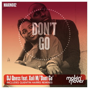 Don't Go (includes Quentin Harris Remixes) [feat. Xoli]