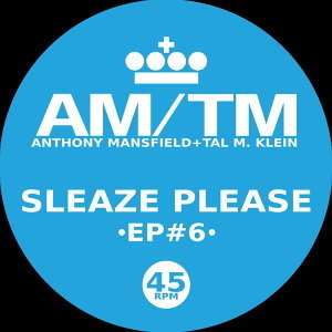 Sleaze Please (feat. Anthony Mansfield & Tal M. Klein)