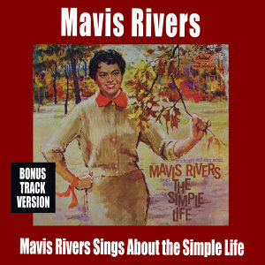 Mavis Rivers Sings About the Simple Life (Bonus Track Version)