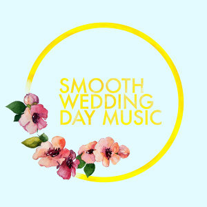 Smooth Wedding Day Music