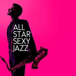 All Star Sexy Jazz