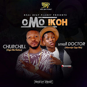Omo Ikoh (feat. Small Doctor)