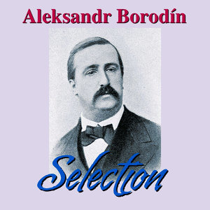 Aleksandr Borodín Selection