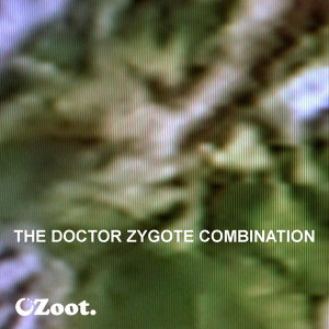 The Doctor Zygote Combination (Vol. 2)