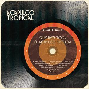 Que Bien Toca el Acapulco Tropical