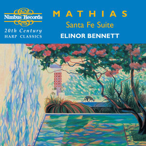 Mathias: Santa Fe Suite & Other 20th Century Harp Classics