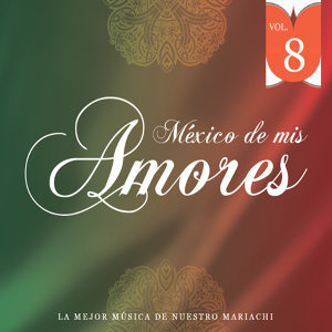 México de Mis Amores Vol.8