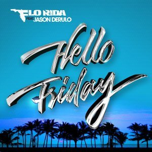 Hello Friday (哈囉,星期五!) - feat. Jason Derulo