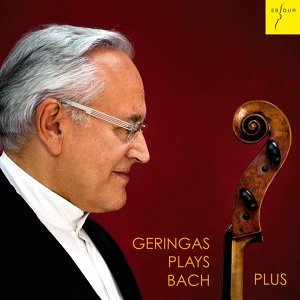 Suites for Solo Cello Nos. 1-6, BWV 1007-1012 (Geringas plays Bach Plus)
