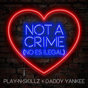 Not a Crime - No Es Ilegal