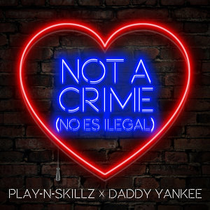 Not a Crime - (No Es Ilegal)[English Version]