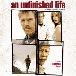 An Unfinished Life - Original Motion Picture Soundtrack