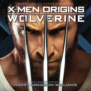 X-Men Origins: Wolverine - Original Motion Picture Soundtrack