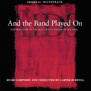 And The Band Played On - Original Soundtrack