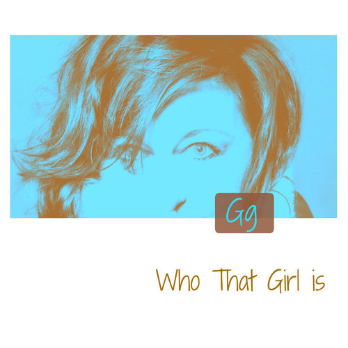 Who That Girl Is