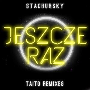 Jeszcze Raz - TAITO Remixes