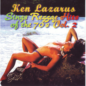 Ken Lazarus Sings Reggae Hits of the 70's Vol. 2