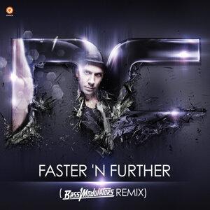Faster 'N Further (Bass Modulators Remix)