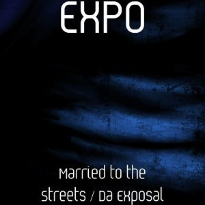Married to the Streets / Da Exposal