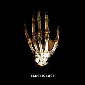 Faust Is Last