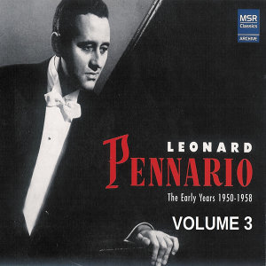 Leonard Pennario: The Early Years 1950-1958, Vol. 3