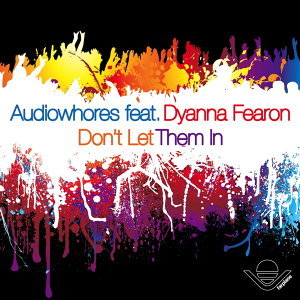Don't Let Them In (feat. Dyanna Fearon)