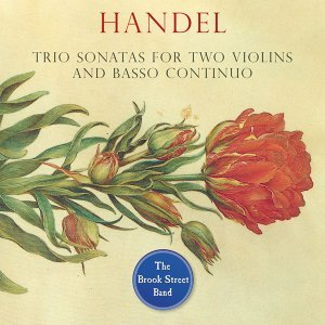 Handel: Trio Sonatas for Two Violins and Basso Continuo