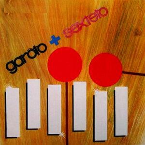 Garoto + Sexteto