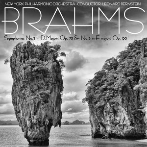 Brahms: Symphonies No. 2 in D Major, Op. 73 & No. 3 in F Major, Op. 90