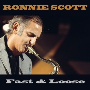 Ronnie Scott: Fast & Loose - Live in 1954