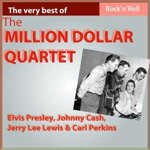 The Very Best of the Million Dollar Quartet - Original and Complete Recording Sessions