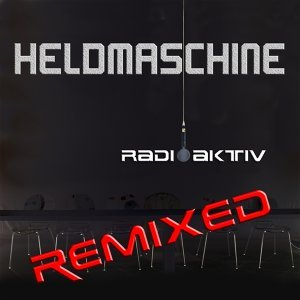 Radioaktiv Remixed - 2013 Remix