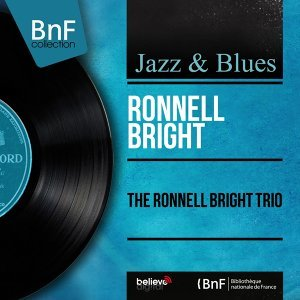 The Ronnell Bright Trio - Mono Version