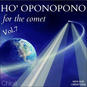 Ho' Oponopono, Vol. 7 - For the Comet