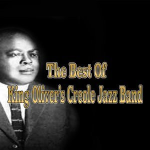 The Best of King Oliver's Creole Jazz Band - 1923