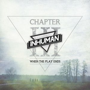 Chapter III - When the Play Ends