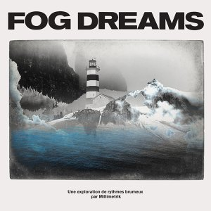 Fog Dreams